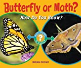 img - for Butterfly or Moth?: How Do You Know? (Which Animal Is Which?) book / textbook / text book