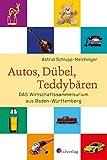 Autos, D�bel, Teddyb�ren - DAS Wirtschaftssammelsurium Baden-W�rttemberg