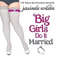 Big Girls Do It Married | Livre audio Auteur(s) : Jasinda Wilder Narrateur(s) : Summer Roberts