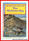 The Gladstone Bag [First Edition] (0002322617) by MacLeod, Charlotte