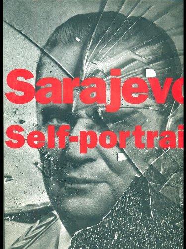 Sarajevo Self-Portrait: The View from Inside