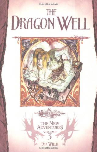 The Dragon Well (Dragonlance: The New Adventures, Vol. 3): Dan Willis: 9780786933549: Amazon.com: Books