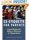 Ex-Etiquette for Parents: Good Behavior After a Divorce or Separation