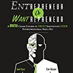 Entrepreneur or Wantrepreneur | Cory Gregory,John Fosco