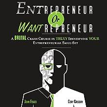 Entrepreneur or Wantrepreneur Audiobook by Cory Gregory, John Fosco Narrated by Cory Gregory, John Fosco