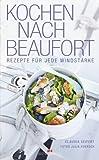 Kochen nach Beaufort: Rezepte für jede Windstärke