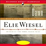 Dawn (Unabriged) (       UNABRIDGED) by Elie Wiesel Narrated by George Guidall