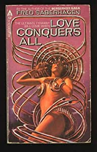 Love Conquers All by Fred Saberhagen