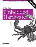 Designing Embedded Hardware, 2nd Edition