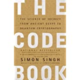 The Code Book: Science of Secrecy from Ancient Egypt to Quantum Cryptographyby Simon Singh