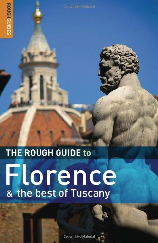 The Rough Guide to Florence and the Best of Tuscany 1 (Rough Guide Travel Guides)