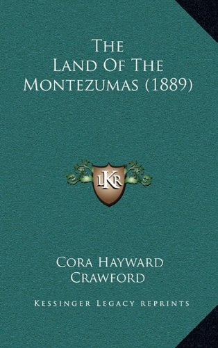 The Land of the Montezumas (1889)