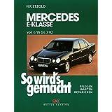"""Mercedes E-Klasse W 210 6/95 bis 3/02: So wird's gemacht - Band 103von """"R�diger Etzold"""""""
