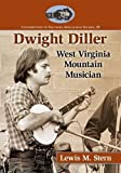 img - for Dwight Diller: West Virginia Mountain Musician book / textbook / text book