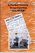 A Parker County Texas cowboy: All over by…