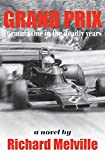 Richard Melville Grand Prix: Formula One in the deadly years
