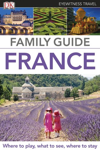 Family Guide France (Eyewitness Travel Family Guide)