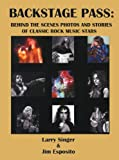 img - for BACKSTAGE PASS: BEHIND THE SCENES PHOTOS AND STORIES OF CLASSIC ROCK MUSIC STARS book / textbook / text book