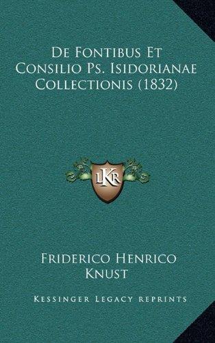 de Fontibus Et Consilio PS. Isidorianae Collectionis (1832)