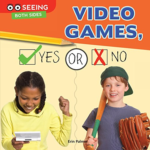 Video Games, Yes or No (Seeing Both Sides)