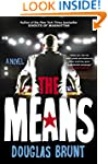 The Means: A Novel