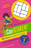 Will Shortz Presents I Can KenKen! Volume 1: 75 Puzzles for Having Fun with Math