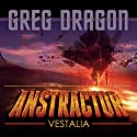 Anstractor: Vestalia (       UNABRIDGED) by Greg Dragon Narrated by Anisha Dadia