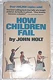 How Children Fail (0440138698) by Holt, John