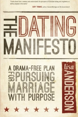 The Dating Manifesto: A Drama-Free Plan for Pursuing Marriage with Purpose (Personal Manifesto compare prices)