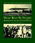 These Were My People:Washabuck, An An...