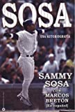 img - for Sammy Sosa: An Autobiography (Spanish Edition) by Sosa, Sammy, Bret?n, Marcos (2000) Paperback book / textbook / text book