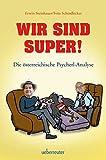 Erwin Steinhauer �Wir sind SUPER!: Die �sterreichische Psycherl-Analyse� bestellen bei Amazon.de