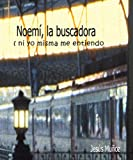 img - for Noemi la buscadora ( Ni y  misma, me entiendo ) (Spanish Edition) book / textbook / text book