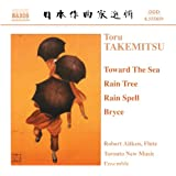 Takemitsu: Toward The Sea / Rain Tree / Rain Spell / Bryce