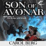 Son of Avonar: Bridge of D'Arnath, Book 1 (       UNABRIDGED) by Carol Berg Narrated by Angele Masters