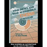 Wind-Diesel and Wind Autonomous Energy Systems