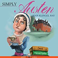 Simply Austen | Livre audio Auteur(s) : Joan Klingel Ray Narrateur(s) : Bridget Thomas