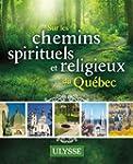 CHEMINS SPIRITUELS ET RELIGIEUX DU QU...
