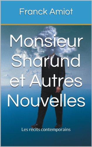 Couverture du livre Monsieur Sharund et Autres Nouvelles: Les récits contemporains