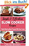 Simple & Effortless Slow Cooker Recip...