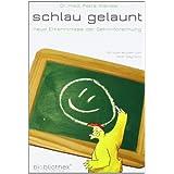 """Schlau gelaunt!: Neue Erkenntnisse der Gehirnforschungvon """"Petra Wenzel"""""""