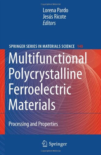 Multifunctional Polycrystalline Ferroelectric Materials: Processing And Properties (Springer Series In Materials Science)