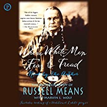 Where White Men Fear to Tread: The Autobiography of Russell Means Audiobook by Russell Means Narrated by Russell Means, Marvin Wolf