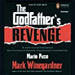 The Godfather's Revenge (       UNABRIDGED) by Mark Winegardner Narrated by Scott Brick