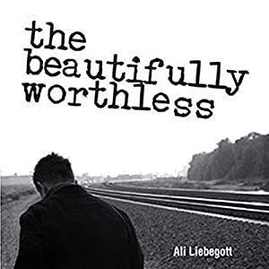 The Beautifully Worthless Audiobook