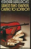 When the Gangs Came to London (0099084007) by Wallace, Edgar
