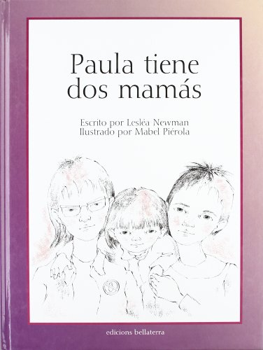 Paula tiene dos mamas/ Heather Has Two Mommies (Spanish Edition), by Leslea Newman