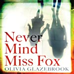 Never Mind Miss Fox | Olivia Glazebrook