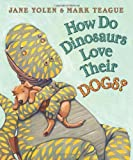 img - for How Do Dinosaurs Love Their Dogs? by Yolen, Jane (Brdbk Edition) [Paperback(2010)] book / textbook / text book