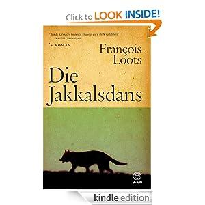 Die jakkalsdans (Afrikaans Edition) Francois Loots
